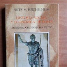 Libros de segunda mano: HISTORIA SOCIAL Y ECONOMICA DE ROMA. FRITZ M. HEICHELHEIM. Lote 149705414