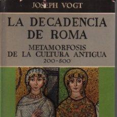 Libros de segunda mano: LA DECADENCIA DE ROMA METAMORFOSIS DE LA CULTURA ANTIGUA 200-500. Lote 149751310