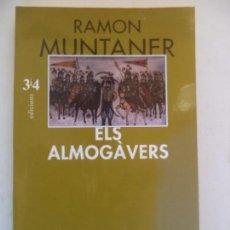 Libros de segunda mano: ELS ALMOGAVERS RAMON MUNTANER ELISEU CLIMENT EDITOR 1998. Lote 150262634