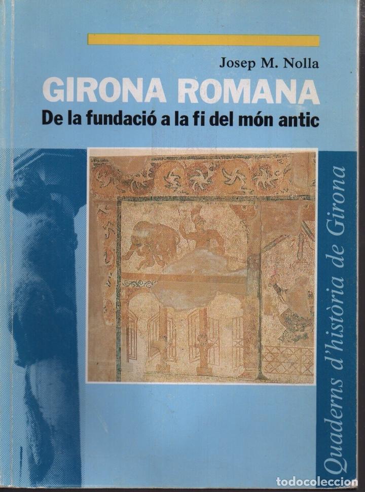 Girona Romana De La Fundacion A La Fi Del Mon A Buy Books Of