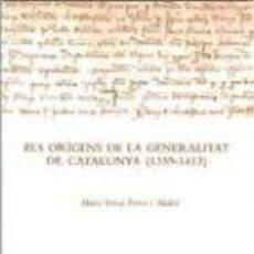 Libros de segunda mano: M.T. FERRER MALLOL: ELS ORÍGENS DE LA GENERALITAT DE CATALUNYA (1359-1413) [2009]. Lote 150525174