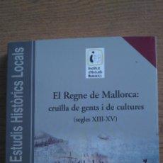 Libros de segunda mano: EL REGNE DE MALLORCA CRUÏLLA DE GENTS. Lote 150760182
