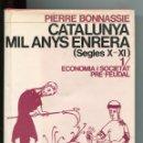 Libros de segunda mano: P. BONNASSIE. CATALUNYA MIL ANYS ENRERE (SEGLES X-XI).ECONOMIA SOCIETAT PRE-FEUDAL.ED. 62.1979.1ªED . Lote 150777298