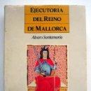 Libros de segunda mano: EJECUTORIA DEL REINO DE MALLORCA. 1230-1343, DE ÁLVARO SANTAMARÍA. Lote 151169730