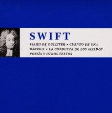 Libros de segunda mano: VIAJES DE GULLIVER, CUENTO DE UNA BARRICA, LA CONDUCTA DE LOS ALIADOS, POESÍA Y OTROS TEXTOS. SWIFT. Lote 151610490