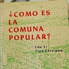 Libros de segunda mano: ¿CÓMO ES LA COMUNA POPULAR? - TIEN CHIE-YUN, CHU LI.. Lote 151683248