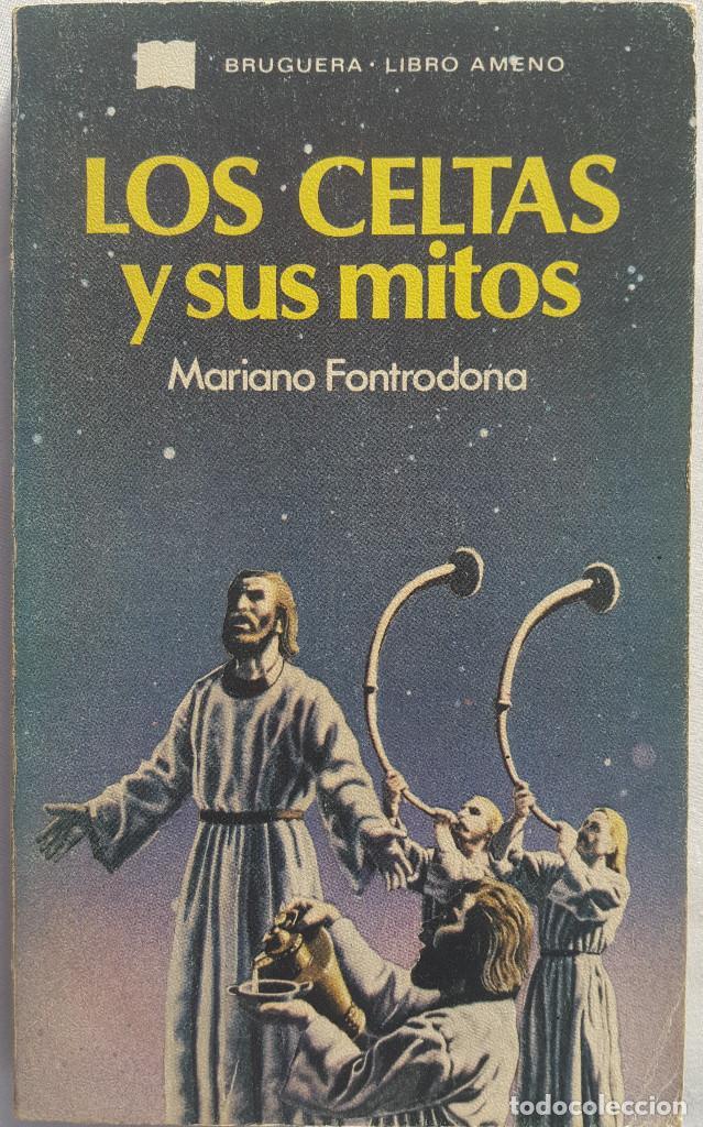 LOS CELTAS Y SUS MITOS. MARIANO FONTRODONA (Libros de Segunda Mano - Historia Antigua)