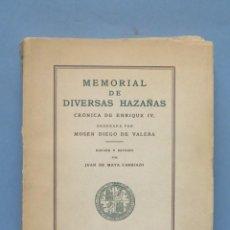 Libros de segunda mano: MEMORIAL DE DIVERSAS HAZAÑAS. CRÓNICA DE ENRIQUE IV, ORDENADA POR MOSÉN DIEGO DE VALERA . Lote 151982570