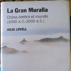Libros de segunda mano: LA GRAN MURALLA. CHINA CONTRA EL MUNDO (1000 A.C. - 2000 D.C.) - LOVELL, JULIA.. Lote 151987740