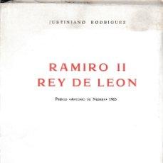Libros de segunda mano: RAMIRO II REY DE LEÓN (JUSTINIANO RODRÍGUEZ 1972) SIN USAR.. Lote 152012826