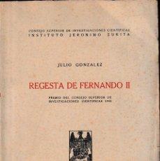 Libros de segunda mano: REGESTA DE FERNANDO II (JULIO GONZÁLEZ 1943) SIN USAR. Lote 152017702