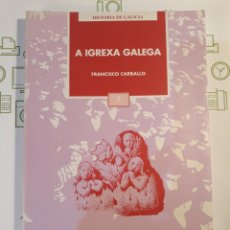 Libros de segunda mano: A IGREXA GALEGA.FRANCISCO CARBALLO.HISTORIA DE GALICIA.1995. Lote 152019570