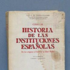 Libros de segunda mano: HISTORIA DE LAS INSTITUCIONES ESPAÑOLAS. DE LOS ORIGENES A LA EDAD MEDIA. VALDEAVELLANO. Lote 152038022