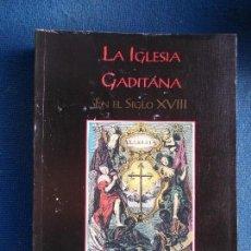 Libros de segunda mano: LA IGLESIA GADITANA EN EL SIGLO XVIII PABLO ANTON SOLÉ. Lote 152099110