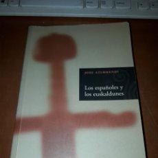 Libros de segunda mano: JOXE AZURMENDI. LOS ESPAÑOLES Y LOS EUSKALDUNES. EDICIÓN DE 2006.. Lote 152214685