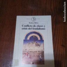 Libros de segunda mano: CONFLICTO DE CLASES Y CRISIS DEL FEUDALISMO. RODNEY HILTON.. Lote 152215634