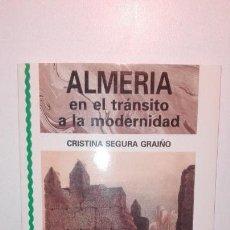 Libros de segunda mano: ALMERÍA EN EL TRÁNSITO A LA MODERNIDAD (SIGLOS XV Y XVI) - CRISTINA SEGURA GRAÍÑO - 1989. Lote 152231250