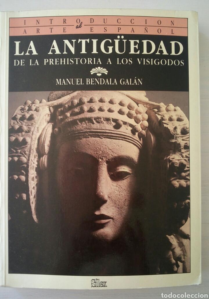 LA ANTIGUEDAD DE LA PREHISTORIA A LOS VISIGODOS - MANUEL BENDALA GALAN - SILEX 1990 (Gebrauchte Bücher - Alte Geschichte)