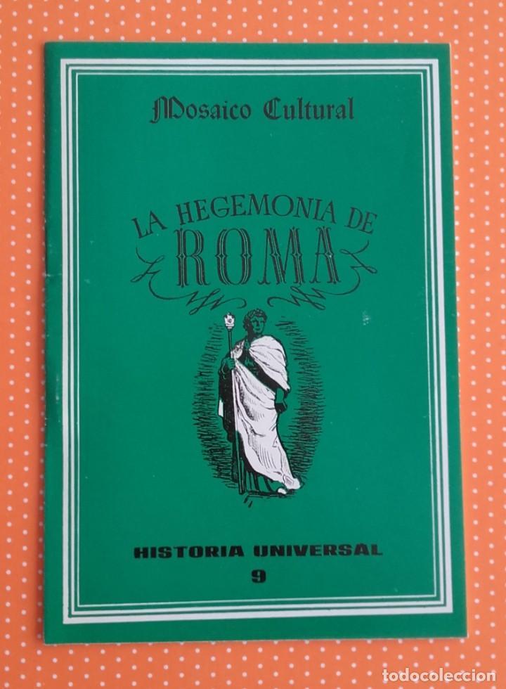 LA HEGEMONÍA DE ROMA. MOSAICO CULTURAL. HISTORIA UNIVERSAL 9. DELBLAN. 1970. (Libros de Segunda Mano - Historia Antigua)