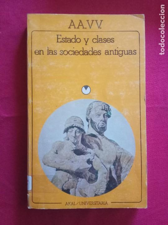 ESTADO Y CLASES EN LA SOCIEDAD ANTIGUA, AA. VV. (Libros de Segunda Mano - Historia Antigua)