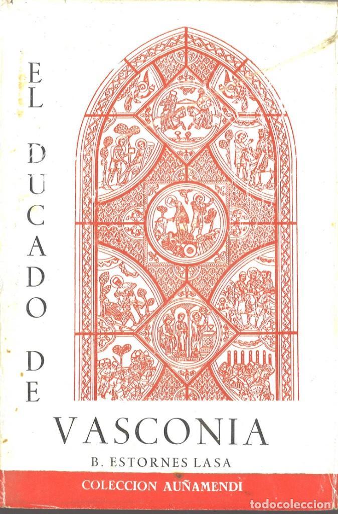 EL DUCADO DE VASCONIA. BERNARDO ESTORNÉS LASA. 1959 (Gebrauchte Bücher - Alte Geschichte)