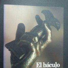 Libros de segunda mano: CTC - EL BACULO Y LA ESPADA - SOBRE UN FRAGMENTO DE ESCULTURA MONUMENTAL ROMANA DE BRONCE LUCENTUM. Lote 152498106
