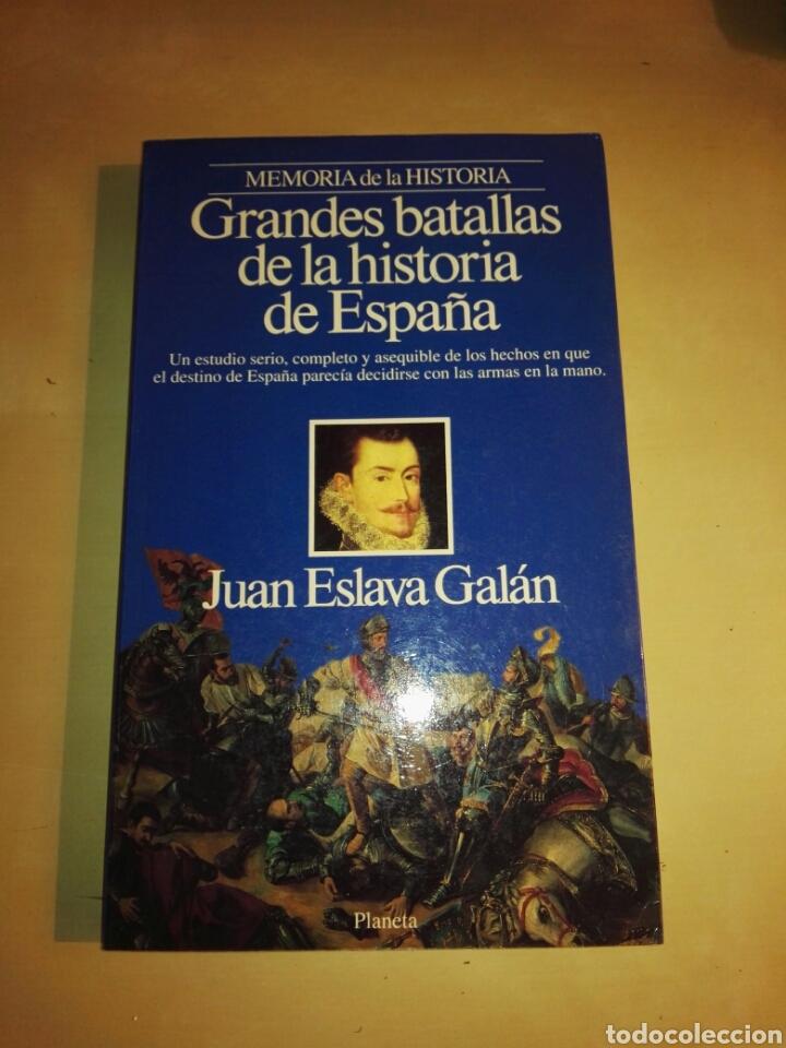 GRANDES BATALLAS DE LA HISTORIA DE ESPAÑA # JUAN ESLAVA GALAN (Libros de Segunda Mano - Historia Antigua)