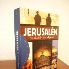 Libros de segunda mano: KAREN ARMSTRONG: JERUSALÉN. UNA CIUDAD Y TRES RELIGIONES (PAIDÓS, 1997) EXCELENTE ESTADO. Lote 206275825