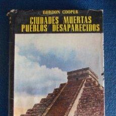Libros de segunda mano: CIUDADES MUERTAS PUEBLOS DESAPARECIDOS GORDON COOPER. Lote 153625378