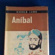 Libros de segunda mano: ANIBAL HAROLD LAMB EDITORIAL GRIJALBO. Lote 153630898