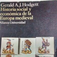 Libros de segunda mano: HISTORIA SOCIAL Y ECONÓMICA DE LA EUROPA MEDIEVAL DE GERALD A. J. HODGETT (ALIANZA). Lote 153665250