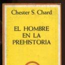 Libros de segunda mano: CH. CHARD. EL HOMBRE EN LA PREHISTORIA. ED. VERBO DIVINO 1980. Lote 153707898