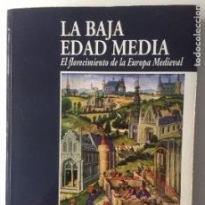 Libros de segunda mano: LA BAJA EDAD MEDIA EL FLORECIMIENTO DE LA EUROPA MEDIEVAL EDITORIAL LABOR. Lote 153817278