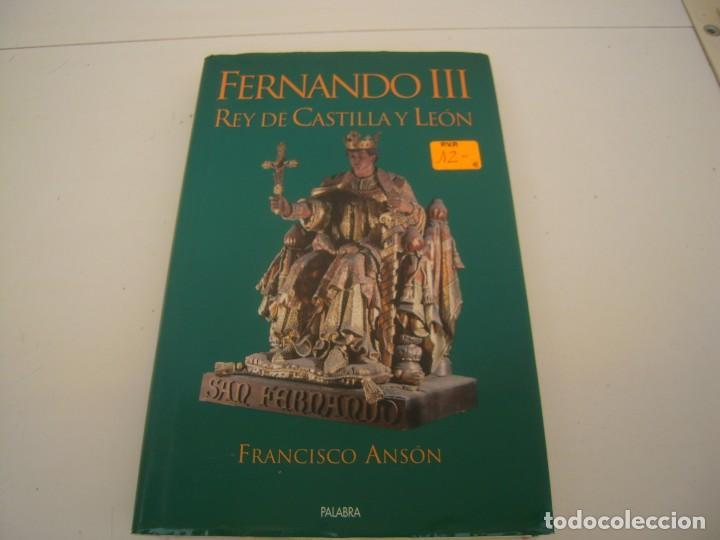 FERNANDO III REY DE CASTILLA Y LEON (Libros de Segunda Mano - Historia Antigua)