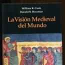 Libros de segunda mano: W. COOK. R. HERZMAN. LA VISIÓN MEDIEVAL DEL MUNDO. HISTORIA. ED VICENS VIVES 2000. NUEVO. Lote 154000330