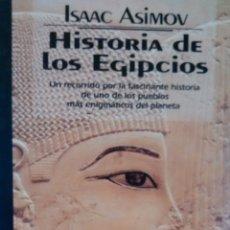 Libros de segunda mano: HISTORIA DE LOS EGIPCIOS DE ISAAC ASIMOV (ED EL PRADO). Lote 154010786