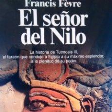 Libros de segunda mano: EL SEÑOR DEL NILO DE FRANCIS FEVRE (PLANETA). Lote 154011230
