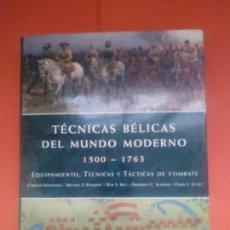Libros de segunda mano: TECNICAS BELICAS 1500/1763. Lote 154094338