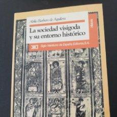 Libros de segunda mano - Abilio barbero de Aguilera, la sociedad visigoda y su entorno historico - 154380274