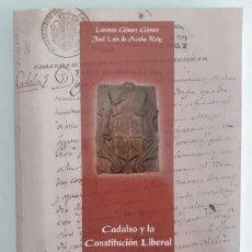 Libros de segunda mano: CADALSO Y LA CONSTITUCION LIBERAL DE 1812 (LORENZO GOMEZ / JOSE LUIS DE ACUÑA) - OFM15. Lote 154822486