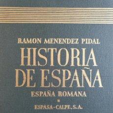 Libros de segunda mano: ESPAÑA ROMANA (HISTORIA DE ESPAÑA DE MENÉNDEZ PIDAL, TOMO II, VOL I) - ESPASA CALPE, EDICIÓN DE 1955. Lote 154994310