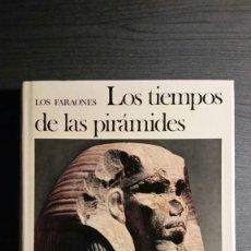 Libros de segunda mano: LOS TIEMPOS DE LAS PIRÁMIDES . Lote 155392962