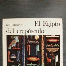 Libros de segunda mano: EL EGIPTO DEL CREPÚSCULO . Lote 155394458