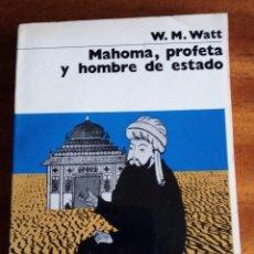 Libros de segunda mano: MAHOMA, PROFETA Y HOMBRE DE ESTADO. W.M.WATT. 1.973 NUEVA COLECCIÓN LABOR. Lote 155435818