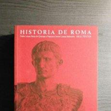 Libros de segunda mano: HISTORIA DE ROMA, LOPÉZ BARJA DE QUIROGA Y LOMAS SALMONTE, AKAL. Lote 155507430
