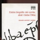 Libros de segunda mano: EDUARD JUNYENT. ESBÉS BIOGRÀFIC DEL COMTE, ABAD I BISBE OLIBA. ED. ABADIA 2008.. Lote 155567966