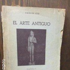 Libros de segunda mano: EL ARTE ANTIGUO - CARLOS CID - FASCICULO II - EL ARTE EGIPCIOS. 1949. Lote 155694234