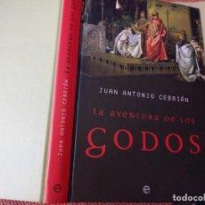 Libros de segunda mano: LIBRO. LA AVENTURA DE LOS GODOS, JUAN ANTONIO CEBRIÁN, . Lote 155701262