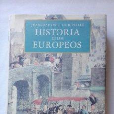 Libros de segunda mano: HISTORIA DE LOS EUROPEOS(JEAN-BAPTISTE DUROSELLE).. Lote 155730370