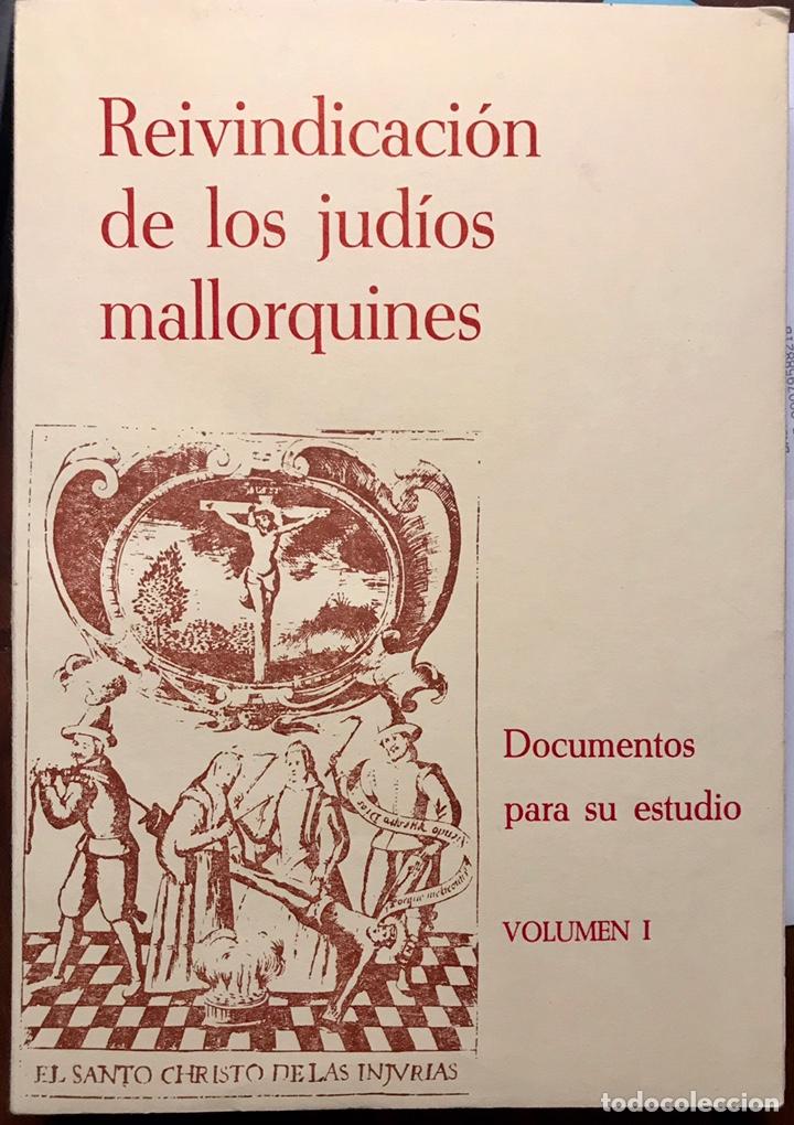 LIBRO REIVINDICACION DE LOS JUDIOS MALLORQUINES. MALLORCA 1983. LORENZO PEREZ. INQUISICIÓN. DOCUMENT (Libros de Segunda Mano - Historia Antigua)